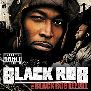 Black Rob - The Black Rob Report