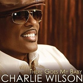Charlie Wilson - There Goes My Baby - Amazon Music