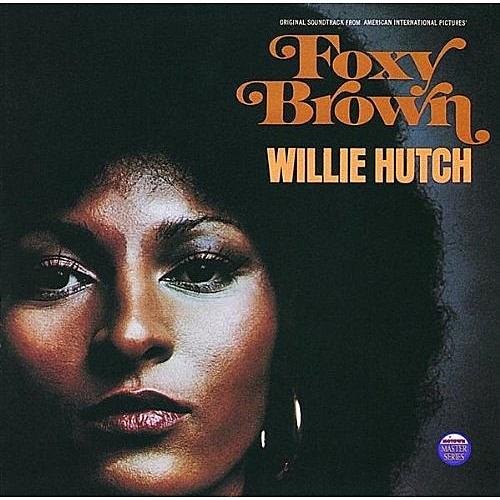 Willie Hutch, Theme to Foxy Brown, via Amazon