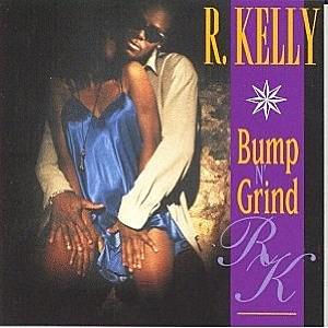 Bump N Grind by R.Kelly via Amazon Music