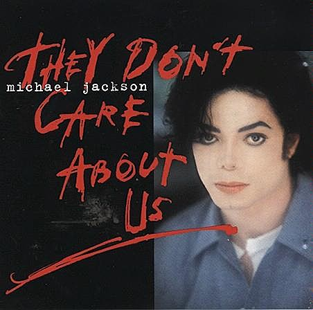 They Don't Care About Us by Michael Jackson
