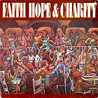 FAITH HOPE AND CHARITY to each his own