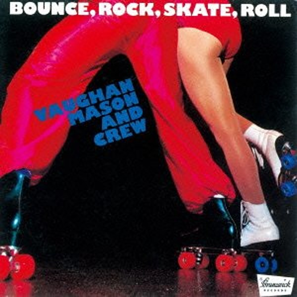 Vaughan Mason And Crew Roller Skate Bounce Rock Skate Roll Part 1