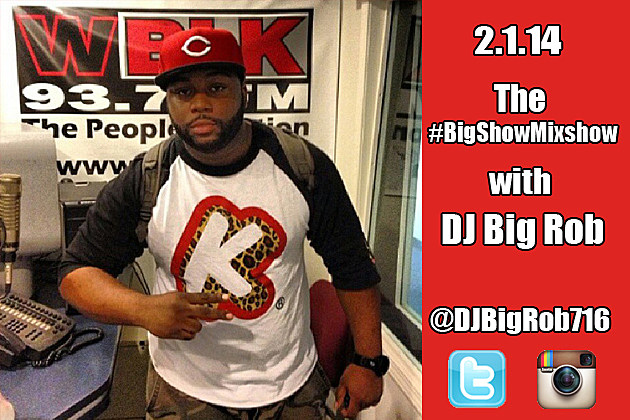 DJ-Big-Rob's #BigShowMixshow 2-1-14 on 93.7 WBLK