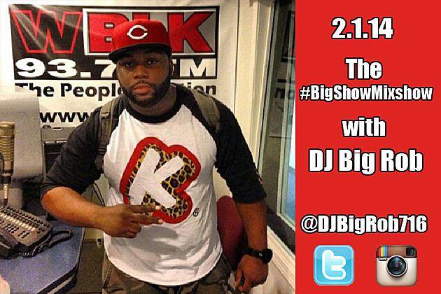 DJ-Big-Rob's #BigShowMixshow 2-1-14 on 93.7 WBLK